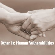 Who-The-Other-Is-Human-Vulnerabilities-and-Gifts