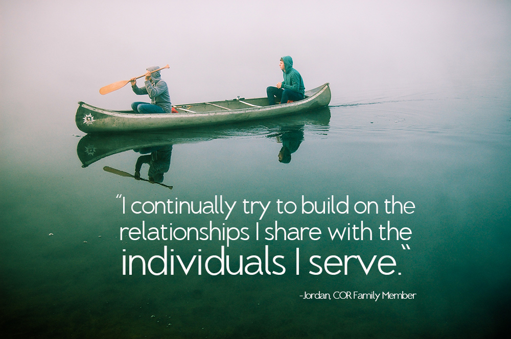 I continually try to build on the relationships I share with the individuals I serve